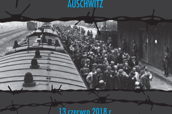78 rocznica I Transportu więźniów politycznych z Tarnowa do KL Auschwitz