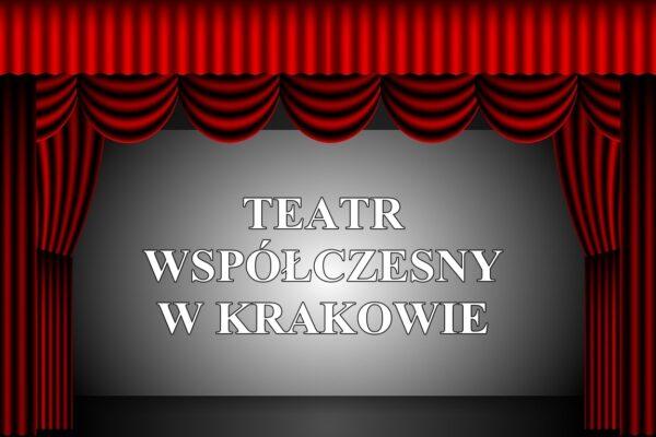 5 klasy w Teatrze Współczesnym w Krakowie