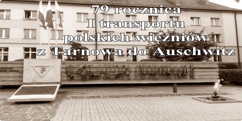 79 rocznica I Transportu więźniów z Tarnowa do KL Auschwitz